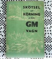 Skötsel och körning GM vagn